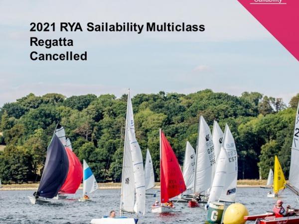 2021 RYA Sailability Multiclass Regatta Cancelled © RYA